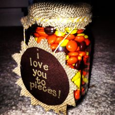 """""""I love you to pieces!"""" made with Reese's pieces and lots of love.  we're giving this to my husband from our daughter for Father's Day"""