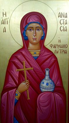 Anastasia of Sirmium - December 22 Orthodox Catholic, Orthodox Christianity, Byzantine Icons, Byzantine Art, Santa Anastasia, December 22, Orthodox Icons, Religious Art, Lent