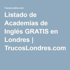 Listado de Academias de Inglés GRATIS en Londres | TrucosLondres.com