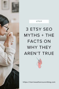 There are a ton of Etsy SEO tips out there and how do you know which ones are true? Danielle from The Merriweather Council is busting through 3 Etsy SEO myths to help you become a more successful Etsy seller.