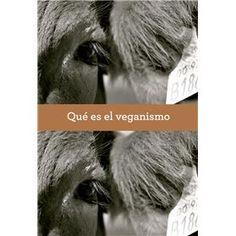 Qué es el veganismo.