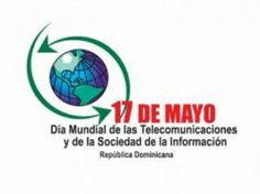 17 Mayo : Día Mundial de las Telecomunicaciones y de la Sociedad de la Información (DMTSI) / May 17: World Day of Telecommunications and Information Society (WTISD)