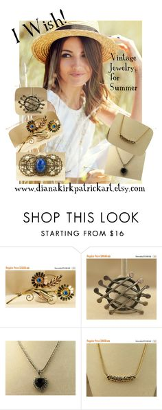 """I Wish - Vintage Jewelry for Summer!"" by diana-32 ❤ liked on Polyvore featuring vintage, PhotoChallenge, vintagejewelry, vintagenecklace, teamlove and vintagebrooch"