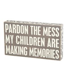 Look at this 'Pardon the Mess' Box Sign on #zulily today!