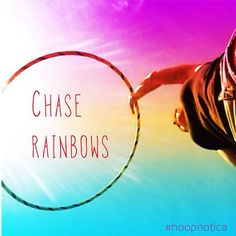 chase rainbows...stay Happy!!!