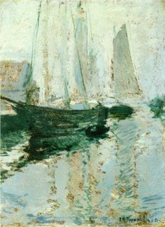 Gloucester Boats - John Henry Twachtman= CHECK OUT REST OF THIS PINTERST BOARD!!!!