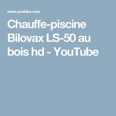 Chauffe-piscine Bilovax LS-50 au bois hd - YouTube