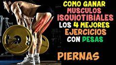 Los 4 Mejores, EJERCICIOS CON PESAS   Para LOS ISQUIOTIBIALES, Grandes y...