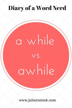 When to use a while vs. awhile - with help from Grammar Girl Word Nerd, Critical Thinking Skills, College Essay, Favorite Words, Writing Ideas, Grammar, High School, Feelings, Reading