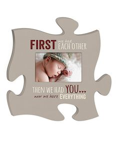 Look at this #zulilyfind! 'Now We Have Everything' Puzzle Piece Photo Frame by P. Graham Dunn #zulilyfinds