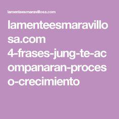lamenteesmaravillosa.com 4-frases-jung-te-acompanaran-proceso-crecimiento
