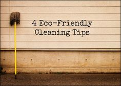 4 Eco-Friendly Cleaning Tips