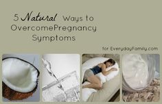 5 Natural Ways to Overcome Pregnancy Symptoms