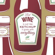 #Wine is just ike Ketchup is goes with everything, #FridayWineQuotes