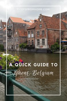 A quick guide to the beautiful city of Ghent, Belgium! With beautiful churches to explore and canals to wander, Ghent is one of the best places to visit in Flanders.