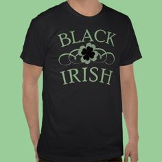 Black Irish Tshirt for St. Patrick's Day All Sizes