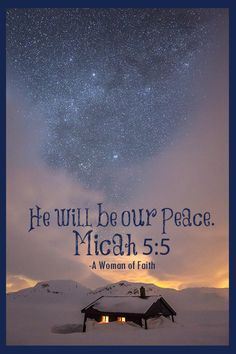 His  greatness will reach to the ends of the earth. And He will be our peace.  Micah 5:4-5