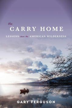 "#Book Review: ""The Carry Home"" by Gary Ferguson   Big Sky Journal"