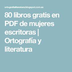 80 libros gratis en PDF de mujeres escritoras | Ortografía y literatura