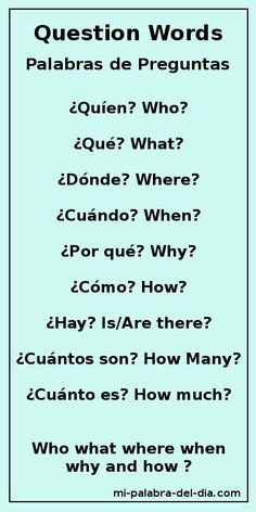 Question words ~ who, what, where, when, why & how? Common Spanish Words, Spanish Help, Learn To Speak Spanish, Spanish Phrases, Spanish Vocabulary, Spanish English, Spanish Language Learning, Learn A New Language, Spanish Lessons