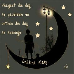 Goeie Nag, Sleep Tight, Good Night Quotes, Day Wishes, Afrikaans, Diy Arts And Crafts, Inspirational Quotes, Inspire Quotes, Mornings