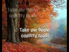 John Denver - Take Me, Home Country Roads - Lyrics/HQ Sorry, they deleted this. Should have million views by now.