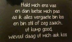 Hald mich ens vas Afrikaans, Lyrics, Memories, Quotes, Music Lyrics, Qoutes, Quotations, Verses, Afrikaans Language