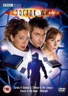 4.3, Silence in the Library, Forest of the Dead and Midnight. Starring David Tennant as the Doctor and Catherine Tate as Donna. Also starring Alex Kingston as River Song, Lesley Sharp as Sky and Billie Piper as Rose