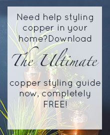 Download The Ultimate Copper Styling Guide
