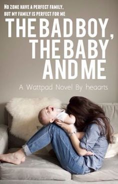 """You should read """"The Bad Boy, The Baby And Me"""" on #Wattpad. #TeenFiction"""