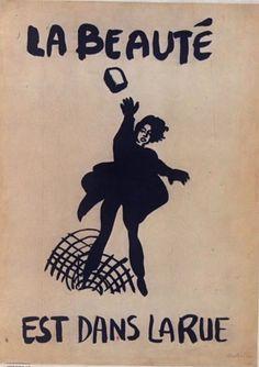 La Beauté Est Dans La Rue (Beauty is In The Street), Student Graphic, Montpellier, France   May, 1968