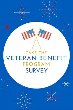 ATTENTION VETERANS: Make sure you aren't missing out on any of your benefits this year! Take this short survey to learn more.