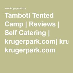 Tamboti Tented Camp | Reviews | Self Catering | krugerpark.com| krugerpark.com Tent Camping, Catering, Places To Visit, Self, Catering Business, Food Court, Places Worth Visiting, Camping