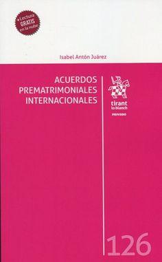 Acuerdos prematrimoniales internacionales / Isabel Antón Juárez.   Tirant lo Blanch, 2019 Anton