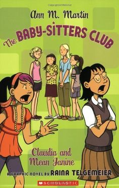 The Baby-Sitters Club: Claudia and Mean Janine (BSC Graphix) by Ann M. Martin. $9.99. Author: Raina Telgemeier. Publisher: GRAPHIX (November 1, 2008). Reading level: Ages 8 and up. Publication: November 1, 2008