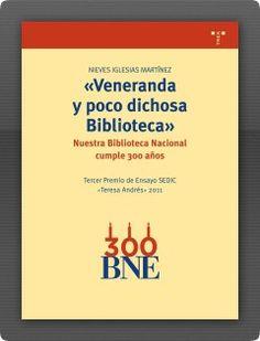 «Veneranda y poco dichosa Biblioteca.» Nuestra Biblioteca Nacional cumple 300 años