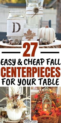 27 Cheap and easy Fall centerpieces that you can make yourself! These DIY Fall centerpieces will bring the Fall spirit i Fall Candle Centerpieces, Thanksgiving Centerpieces, Fall Candles, Thanksgiving Ideas, Flower Centerpieces, Holiday Ideas, Fall Table, Fall Diy, Fall Home Decor