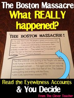 In this activity, students analyze eyewitness accounts of The Boston Massacre & decide what THEY think really happened. For many more activities with primary sources, see my 3 week unit on the Declaration of Independence.