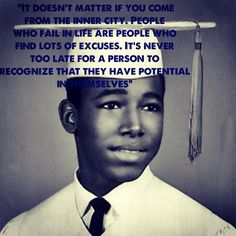"""It doesn't matter if you come  from the inner city. People  who fail in life are people who find lots if excuses. It's never  too late for a person to recognize that they have potential in themselves.""- Dr. Ben Carson #bencarson #rxforamerica #republican #conservative #politics #election2016 #beathillary #revolution #innercity #successstory #neurosurgeon #johnhopkins #pediatricneurosurgery  runbenrun.org"
