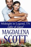 """Turquoise Morning Press — Midnight in Legend, TN by Magdalena Scott """"This is a great story about starting over, taking risks and believing in your dream. Magdalena's characters are charming and funny. This story is a great escape on a dreary day."""" ~ an Amazon.com review by SSB"""