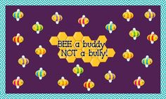Bee a buddy not a bully bulletin board. Perfect for October's Anti-bullying month. Great for Character Education. They used CTP's Turquoise Chevron borders and Black dot to dot letters