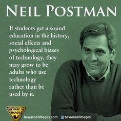 Neil Postman quote Via Twitter http://twitter.com/SomeGoodNoise/status/278841476182593536/photo/1