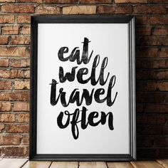 Eat Well Travel Often http://www.notonthehighstreet.com/themotivatedtype/product/eat-well-travel-often-typography-poster @notonthehighst #notonthehighstreet