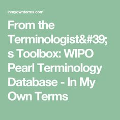 From the Terminologist& Toolbox: WIPO Pearl Terminology Database - In My Own Terms Toolbox, The Unit, Pearls, Tools, Tool Box, Beads, Beading, Pearl, Pearl Beads