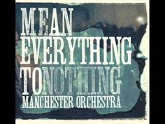 Manchester Orchestra - I Can Feel a Hot One