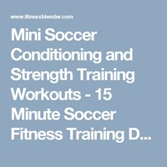 Mini Soccer Conditioning and Strength Training Workouts - 15 Minute Soccer Fitness Training Drills Soccer Training Program, Football Training Drills, Soccer Drills, Soccer Coaching, Soccer Tips, Sports Training, Soccer Workouts, Short Workouts, Ab Workouts