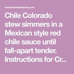 Chile Colorado stew simmers in a Mexican style red chile sauce until fall-apart tender. Instructions for Crock Pot, oven, IP & stove top provided. Mexican Salsa Recipes, Mexican Dishes, Meat Recipes, Crockpot Recipes, Colorado Recipe, Hearty Stew Recipe, Beef Cuts Chart, Chile Colorado, Caribbean