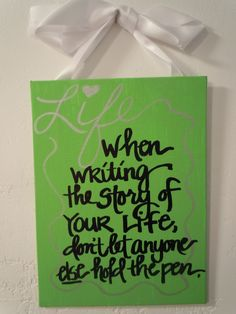 hand-painted 6x8 canvas with quote about life. $15.00, via Etsy.