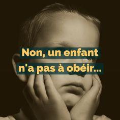 Non, un enfant n'a pas à obéir. Éducation positive.