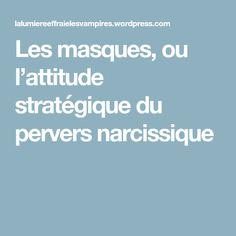 Les masques, ou l'attitude stratégique du pervers narcissique